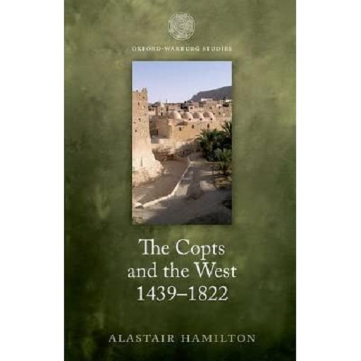 Book Review #8: The Copts and the West, 1439-1822: The European Discovery of the Egyptian Church (March 2021)